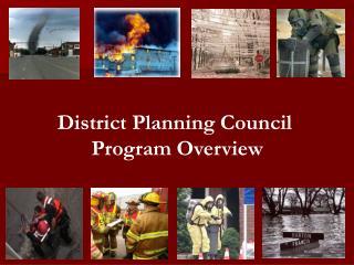 District Planning Council  Program Overview