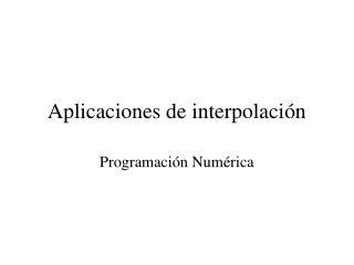 Aplicaciones de interpolación