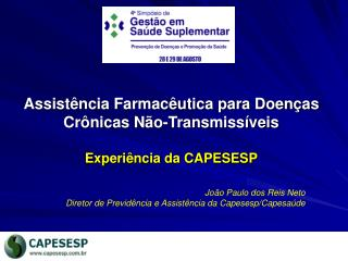 Assistência Farmacêutica para Doenças Crônicas Não-Transmissíveis  Experiência da CAPESESP