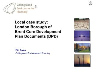 Local case study: London Borough of Brent Core Development Plan Documents (DPD)