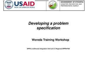 Developing a problem specification                   Woreda Training Workshop