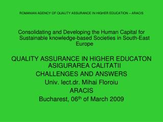 ROMANIAN AGENCY OF QUALITY ASSURANCE IN HIGHER EDUCATION – ARACIS