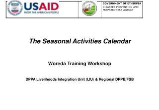 The Seasonal Activities Calendar Woreda Training Workshop