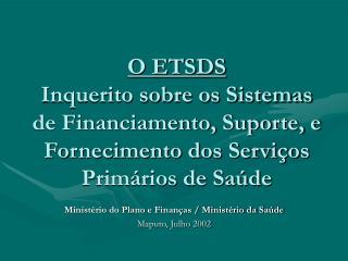 Ministério do Plano e Finanças / Ministério da Saúde Maputo, Julho 2002