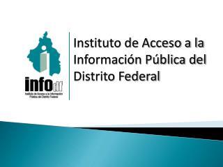 Instituto de Acceso a la Informaci�n P�blica del Distrito Federal