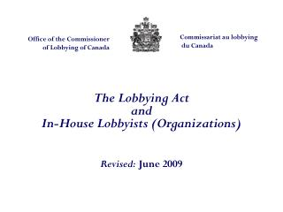 The Lobbying Act and In-House Lobbyists (Organizations) Revised:  June 2009