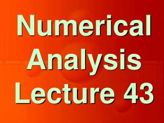 Numerical Analysis Lecture 43