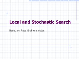 Local and Stochastic Search