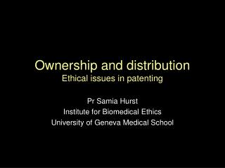 Ownership and distribution Ethical issues in patenting