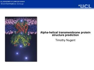 Alpha-helical transmembrane protein structure prediction Timothy Nugent