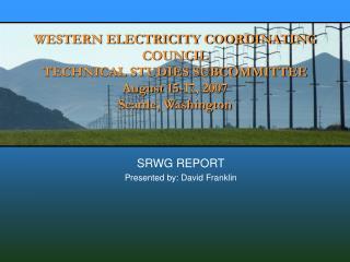 SRWG REPORT Presented by: David Franklin