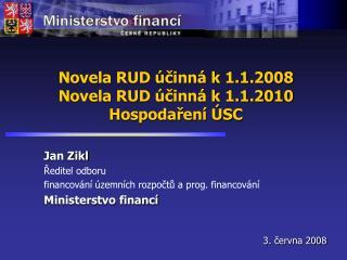 Novela RUD účinná k 1.1.2008 Novela RUD účinná k 1.1.2010 Hospodaření ÚSC