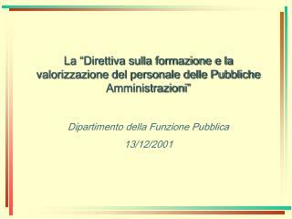 La �Direttiva sulla formazione e la valorizzazione del personale delle Pubbliche Amministrazioni�