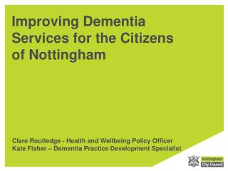Improving Dementia Services for the Citizens of Nottingham