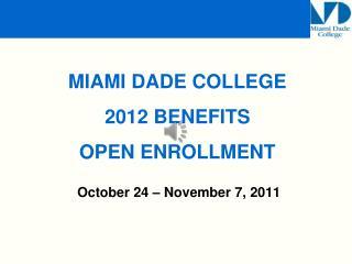 October 24 – November 7, 2011