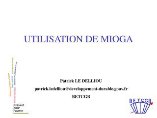 UTILISATION DE MIOGA