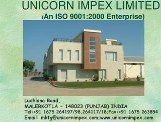 UNICORN IMPEX LIMITED 	       ( An ISO 9001:2000 Enterprise)