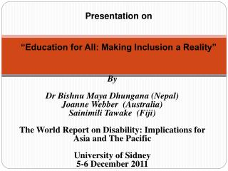 """Presentation on  """"Education for All: Making Inclusion a Reality"""""""