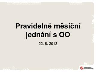 Pravidelné měsíční jednání s OO