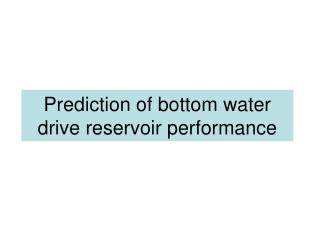 Prediction of bottom water drive reservoir performance