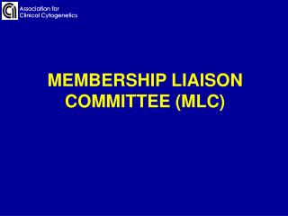 MEMBERSHIP LIAISON COMMITTEE MLC