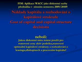 FIM: Aplikace WACC jako diskontní  sazby  přednáška v  zimním semestru  2009/20109