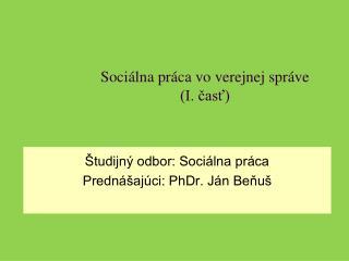 Sociálna práca vo verejnej správe  (I. časť)