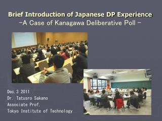 Brief Introduction of Japanese DP Experience -A Case of Kanagawa Deliberative Poll -
