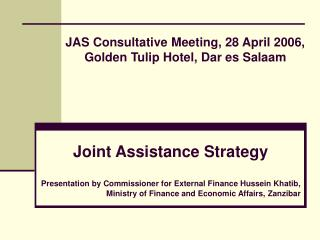 JAS Consultative Meeting, 28 April 2006,  Golden Tulip Hotel, Dar es Salaam