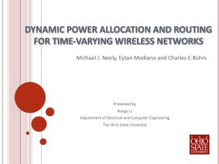 DYNAMIC POWER ALLOCATION AND ROUTING FOR TIME-VARYING WIRELESS NETWORKS
