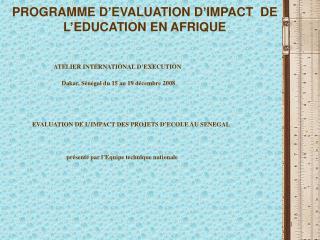 PROGRAMME D'EVALUATION D'IMPACT  DE L'EDUCATION EN AFRIQUE