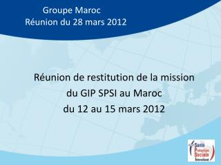 Groupe Maroc Réunion du 28 mars 2012