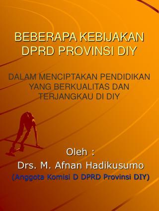 Oleh : Drs. M. Afnan Hadikusumo (Anggota Komisi D DPRD Provinsi DIY)