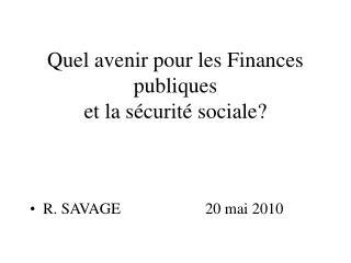 Quel avenir pour les Finances publiques  et la sécurité sociale?