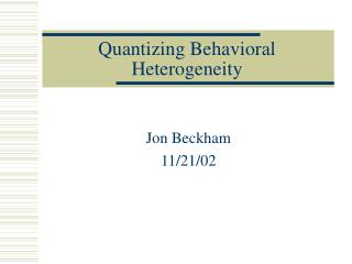 Quantizing Behavioral Heterogeneity