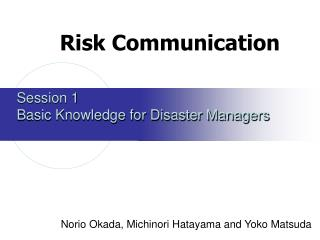 Session 1  Basic Knowledge for Disaster Managers