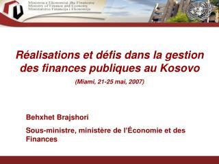 Réalisations et défis dans la gestion des finances publiques au Kosovo (Miami, 21-25 mai, 2007)