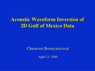 Acoustic Waveform Inversion of 2D Gulf of Mexico Data