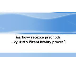 Markovy řetězce přechodí  – využití v řízení kvality procesů