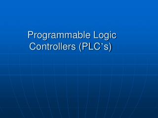 Programmable Logic Controllers (PLC ' s)