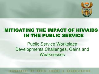 Public Service Workplace Developments,Challenges, Gains and Weaknesses