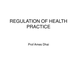 REGULATION OF HEALTH PRACTICE