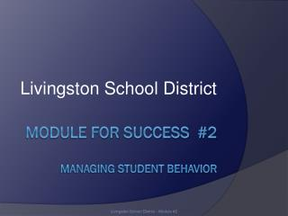 Module for success  #2 managing student behavior
