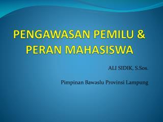PENGAWASAN PEMILU & PERAN MAHASISWA