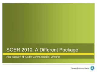 SOER 2010: A Different Package