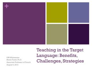 Teaching in the Target Language: Benefits, Challenges, Strategies