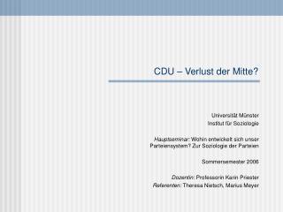 CDU � Verlust der Mitte?
