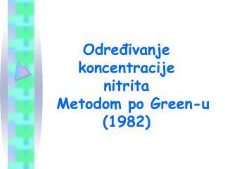 Određivanje koncentracije          nitrita   Metodom po Green-u (1982)