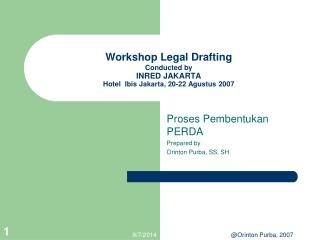 Workshop Legal Drafting Conducted by INRED JAKARTA Hotel  Ibis Jakarta, 20-22 Agustus 2007
