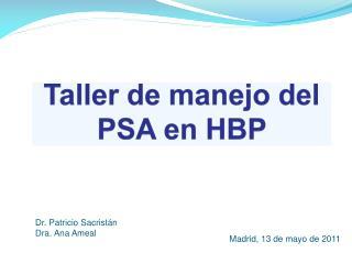 Taller de  ma nejo  del PSA  en HBP
